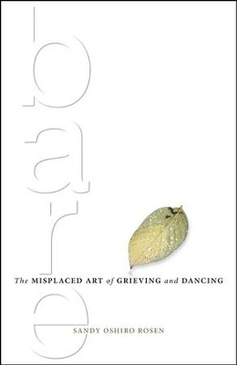 Bare: The Misplaced Art of Grieving and Dancing   -     By: Sandy Oshiro Rosen