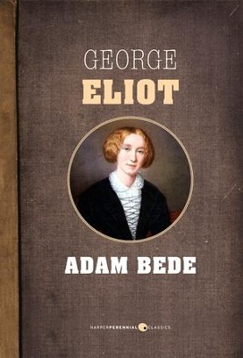 Adam Bede - eBook  -     By: George Eliot