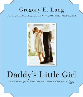 Daddy's Little Girl - eBook  -     By: Gregory E. Lang