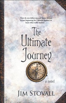 The Ultimate Journey, The Ultimate Series #3   -     By: Jim Stovall