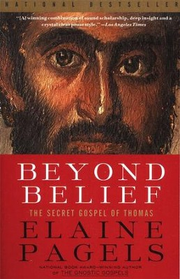 Beyond Belief: The Secret Gospel of Thomas  -     By: Elaine Pagels