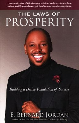 The Laws of Prosperity: Building a Divine Foundation of Success  -     By: E. Bernard Jordan