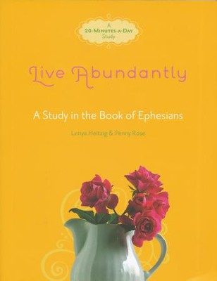 Live Abundantly: A Study in the Book of Ephesians  -     By: Lenya Heitzig, Penny Rose