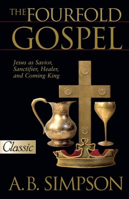 Four Fold Gospel  -     By: A.B. Simpson, James Snyder