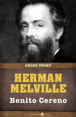 Benito Cereno: Short Story - eBook  -     By: Herman Melville