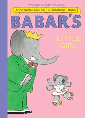 Babar's Little Girl  -     By: Laurent de Brunhoff