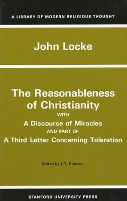 The Reasonableness of Christianity, and a Discourse of Miracles  -     Edited By: I. T. Ramsey     By: John Locke