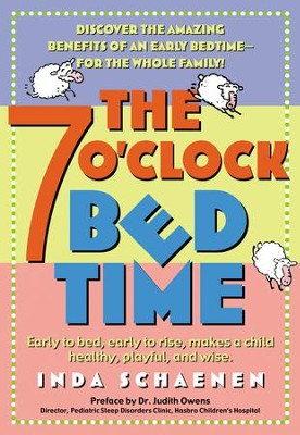 The 7 O'Clock Bedtime: Early to bed, early to rise, makes a child healthy, playful, and wise - eBook  -     By: Inda Schaenen