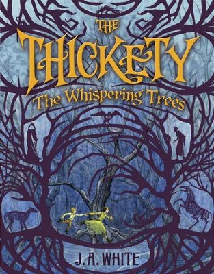 The Thickety: The Whispering Trees - eBook  -     By: J.A. White     Illustrated By: Andrea Offermann