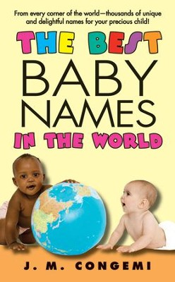 The Best Baby Names in the World - eBook  -     By: J.M. Congemi