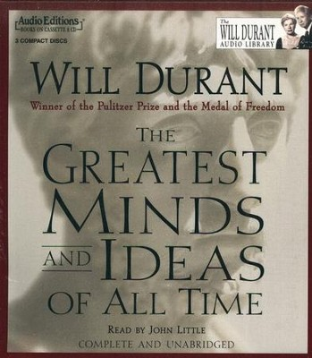 Greatest Minds And Ideas Of All Time Audiobook on CD  -     Narrated By: John Little     By: Will Durant