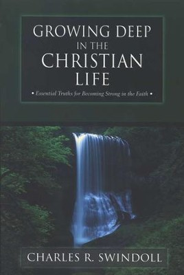 Growing Deep in the Christian Life   -     By: Charles R. Swindoll