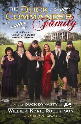 The Duck Commander Family   -     By: Willie Robertson, Korie Robertson