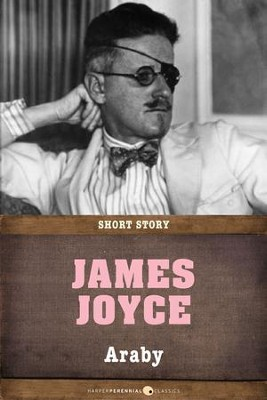 Araby: Short Story - eBook  -     By: James Joyce