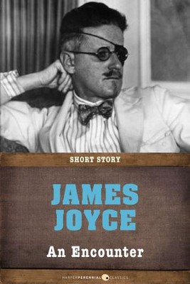 An Encounter: Short Story - eBook  -     By: James Joyce