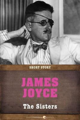 The Sisters: Short Story - eBook  -     By: James Joyce