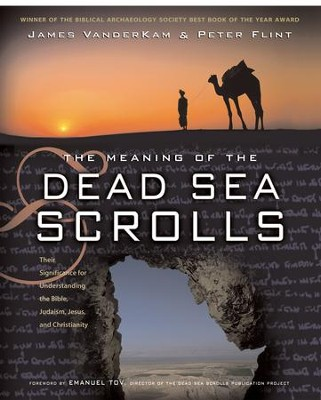The Meaning of the Dead Sea Scrolls: Their Significance For Understanding the Bible, Judaism, Jesus, and Christianity - eBook  -     By: James C. VanderKam, Peter Flint
