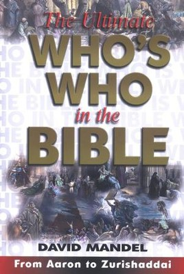 The Ultimate Who's Who in the Bible  -     By: David Mandel