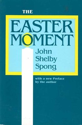 The Easter Moment - eBook  -     By: John Shelby Spong