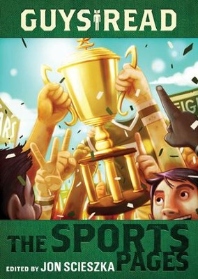 Guys Read: The Sports Pages - eBook  -     By: Jon Scieszka, Gordon Korman, Chris Rylander