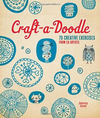 Craft-a-Doodle: 75 Exercises for Creative Drawing  -     By: Jenny Doh