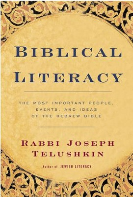 Biblical Literacy: The Most Important People, Events, and Ideas of the Hebrew Bible - eBook  -     By: Rabbi Joseph Telushkin