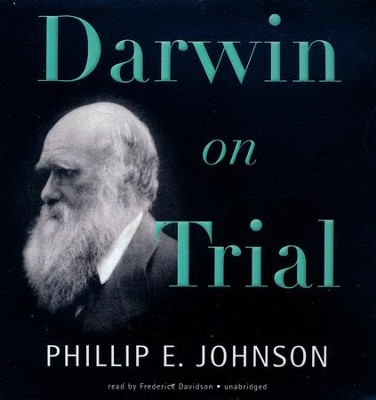 Darwin on Trial - unabridged audiobook on CD  -     Narrated By: Frederick Davidson     By: Phillip E. Johnson