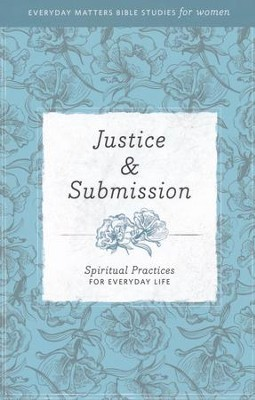 Justice & Submission: Spiritual Practices for Everyday Life  -