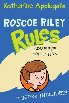 Roscoe Riley Rules Complete Collection                             -     By: Katherine Applegate     Illustrated By: Brian Biggs