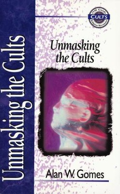 Unmasking Cults Zondervan Guide to Cults & Religious Movements Series  -     By: Alan W. Gomes
