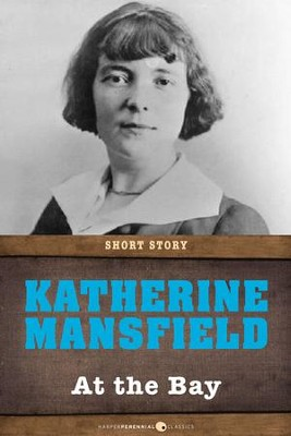 At the Bay: Short Story - eBook  -     By: Katherine Mansfield