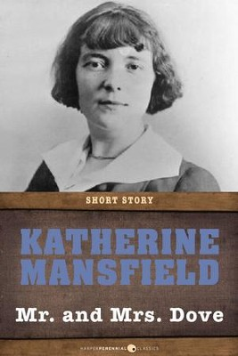 Mr. and Mrs. Dove: Short Story - eBook  -     By: Katherine Mansfield