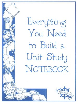 Everything You Need to Build a Unit Study Notebook   -     By: Jennifer Steward