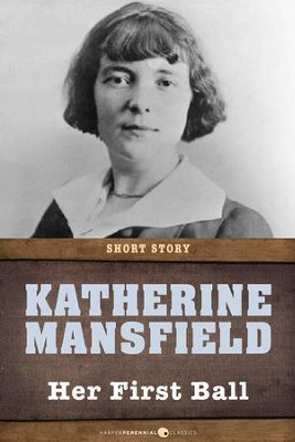 Her First Ball: Short Story - eBook  -     By: Katherine Mansfield