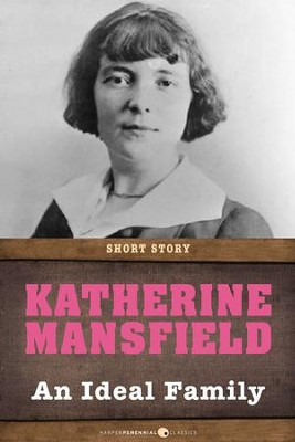 An Ideal Family: Short Story - eBook  -     By: Katherine Mansfield