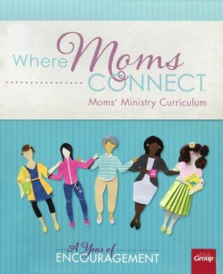 Where Moms Connect: Mom's Ministry Curriculum    -