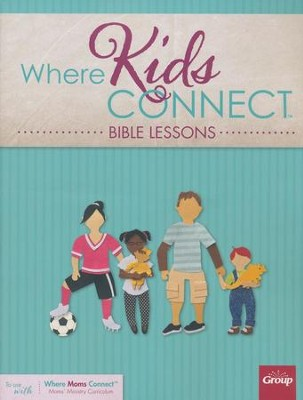 Where Kids Connect: Bible Lessons, Volume 1   -