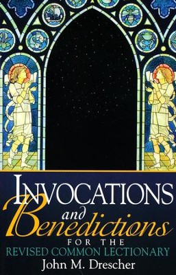 Invocations And Benedictions   -     By: John M. Drescher