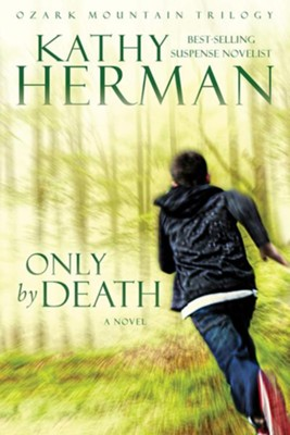 Only by Death #2  -     By: Kathy Herman