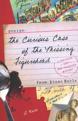 The Curious Case of the Missing Figurehead  -     By: Diane Noble