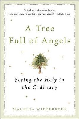 A Tree Full of Angels: Seeing the Holy in the Ordinary - eBook  -     By: Macrina Wiederkehr