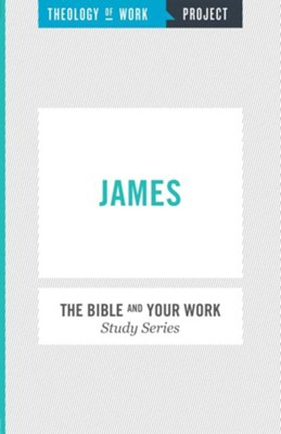 Theology of Work Project: James   -