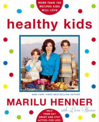 Healthy Kids: Help Them Eat Smart and Stay Active-For Life - eBook  -     By: Marilu Henner
