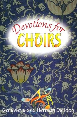 Devotions for Choirs Book 1  -     By: Genevieve DeHoog