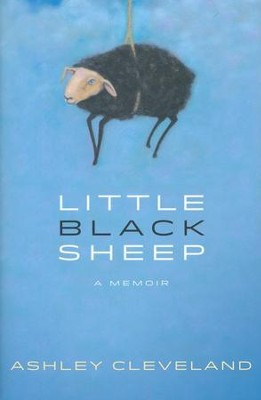 Little Black Sheep: A Memoir  -     By: Ashley Cleveland