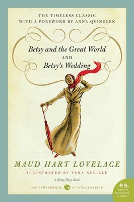 Betsy and the Great World/Betsy's Wedding - eBook  -     By: Maud Hart Lovelace
