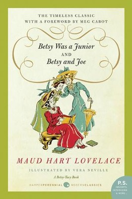 Betsy Was a Junior/Betsy and Joe - eBook  -     By: Maud Hart Lovelace