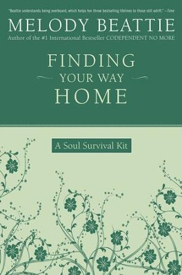 Finding Your Way Home: A Soul Survival Kit - eBook  -     By: Melody Beattie