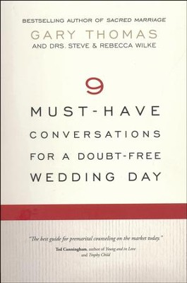 9 Must-Have Conversations for a Doubt-Free Wedding Day  -     By: Gary Thomas