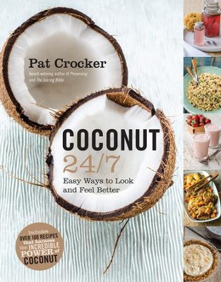 Coconut 24/7 - eBook  -     By: Pat Crocker